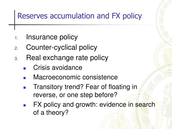 Reserves accumulation and FX policy
