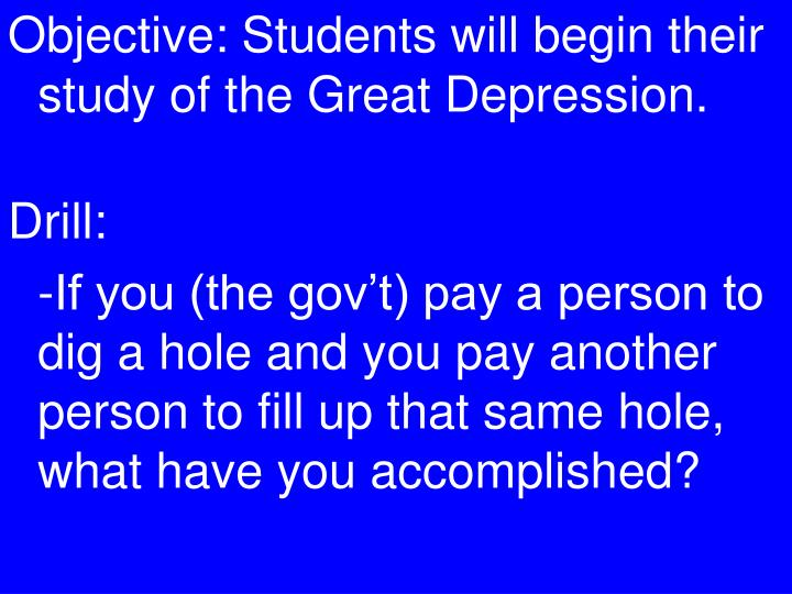 Objective: Students will begin their study of the Great Depression.