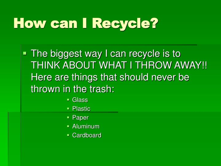 How can I Recycle?