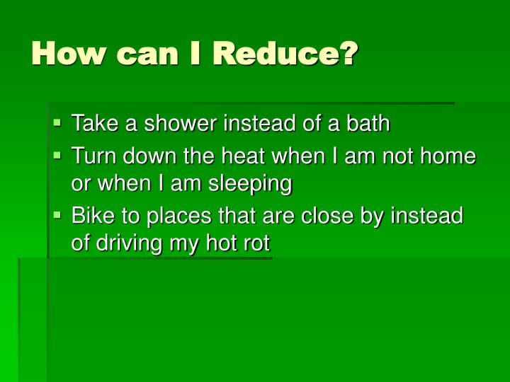 How can i reduce