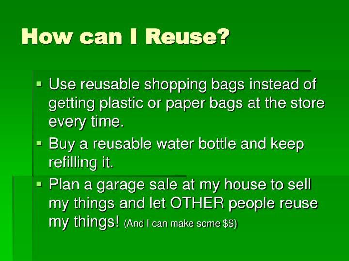 How can I Reuse?