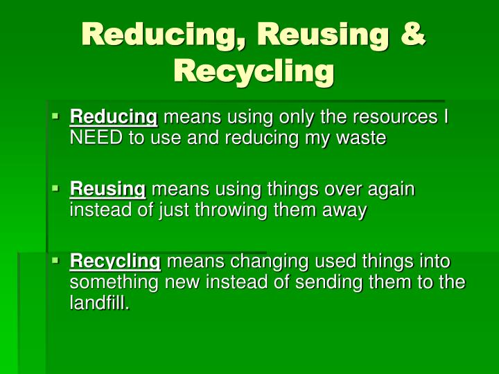 Reducing reusing recycling