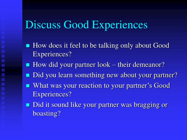 Discuss Good Experiences