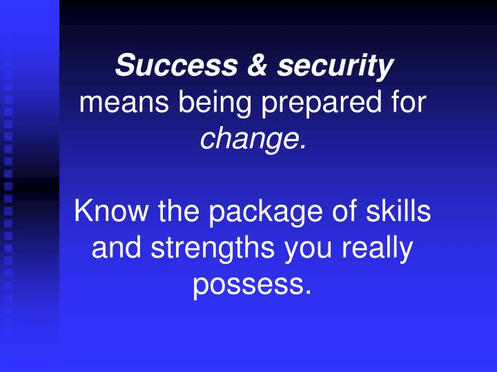 Success & security