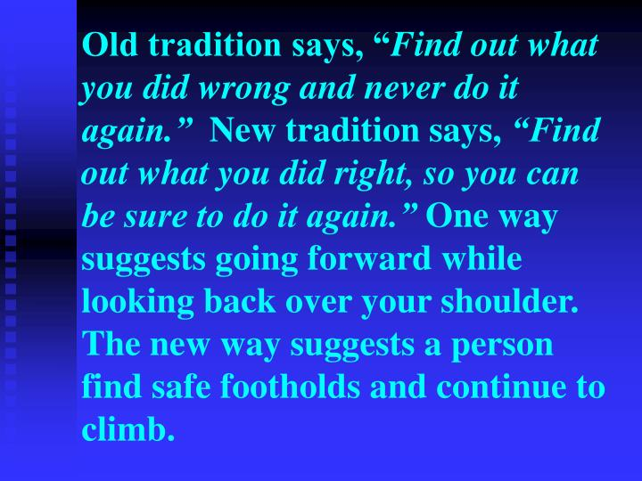 Old tradition says, ""