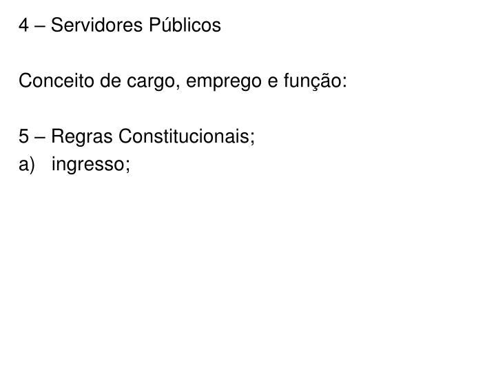 4 – Servidores Públicos