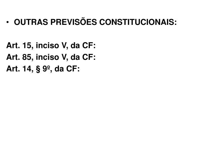 OUTRAS PREVISÕES CONSTITUCIONAIS: