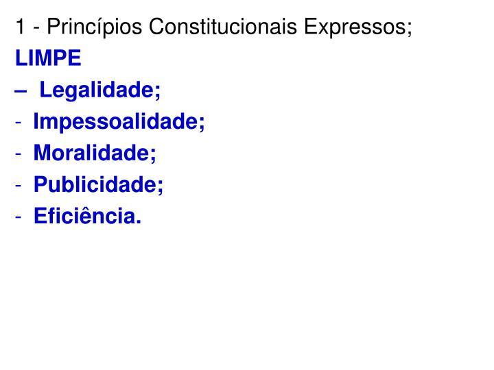 1 - Princípios Constitucionais Expressos;