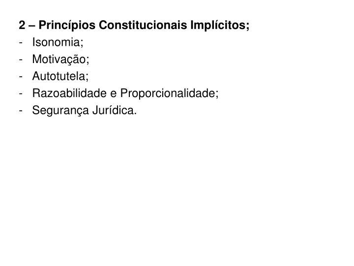 2 – Princípios Constitucionais Implícitos;