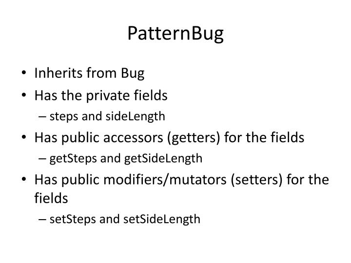 PatternBug
