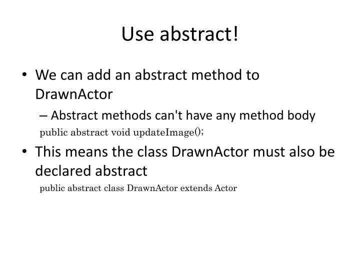Use abstract!
