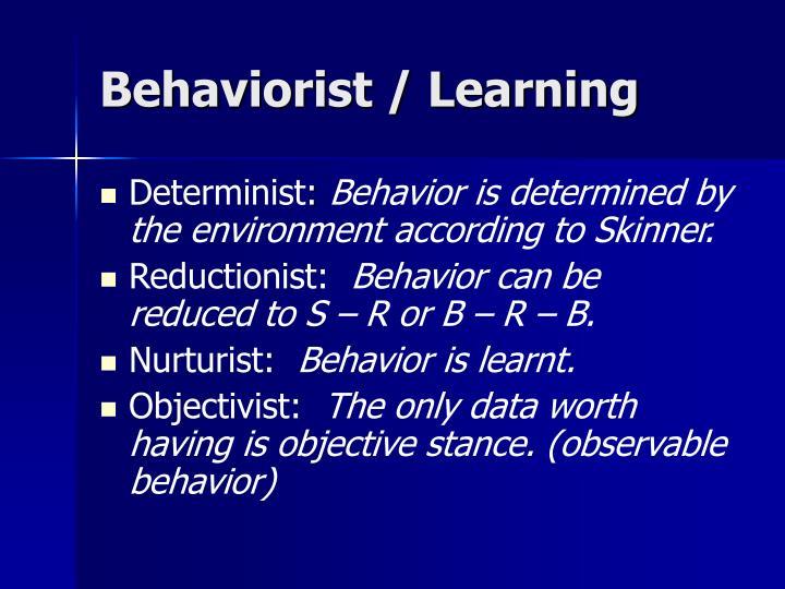 Behaviorist / Learning