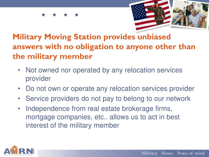 Military Moving Station provides unbiased answers with no obligation to anyone other than the military member