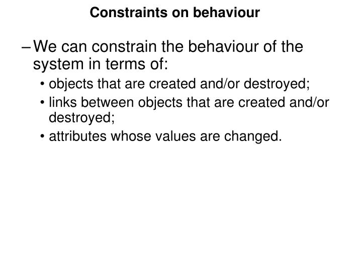 Constraints on behaviour