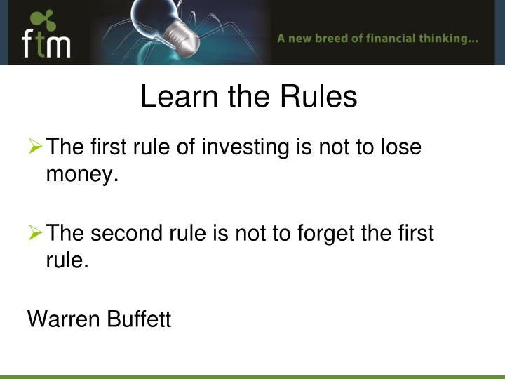 The first rule of investing is not to lose money.