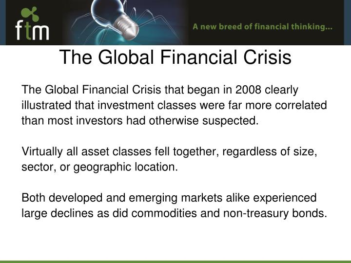 The Global Financial Crisis that began in 2008 clearly