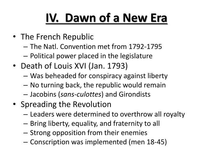 IV.  Dawn of a New Era