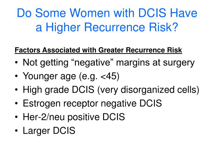 Do Some Women with DCIS Have a Higher Recurrence Risk?
