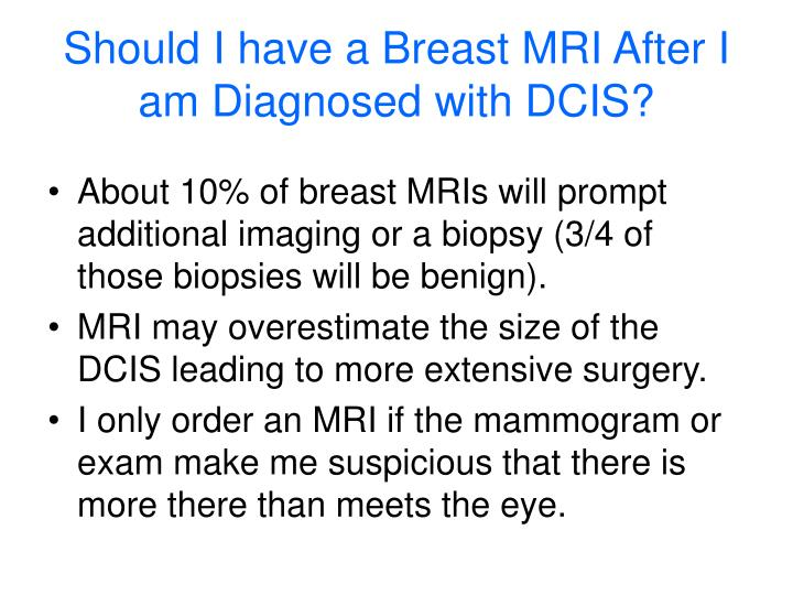 Should I have a Breast MRI After I am Diagnosed with DCIS?