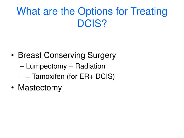 What are the Options for Treating DCIS?