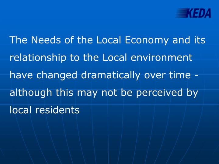 The Needs of the Local Economy and its relationship to the Local environment have changed dramatical...