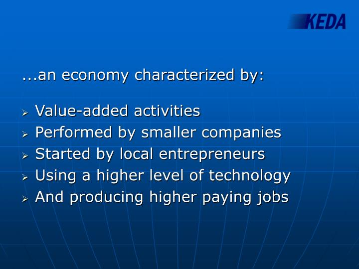...an economy characterized by: