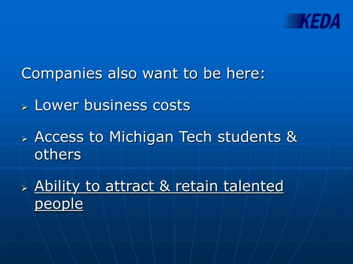 Companies also want to be here: