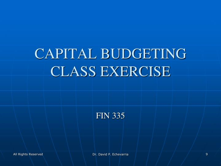 CAPITAL BUDGETING CLASS EXERCISE