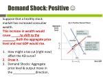 demand shock positive