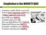 stagflation is the worst quiz1