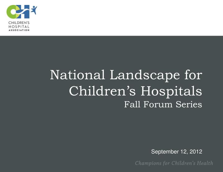National Landscape for Children's Hospitals
