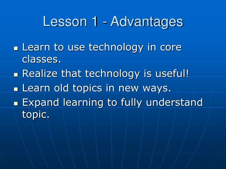 Lesson 1 - Advantages