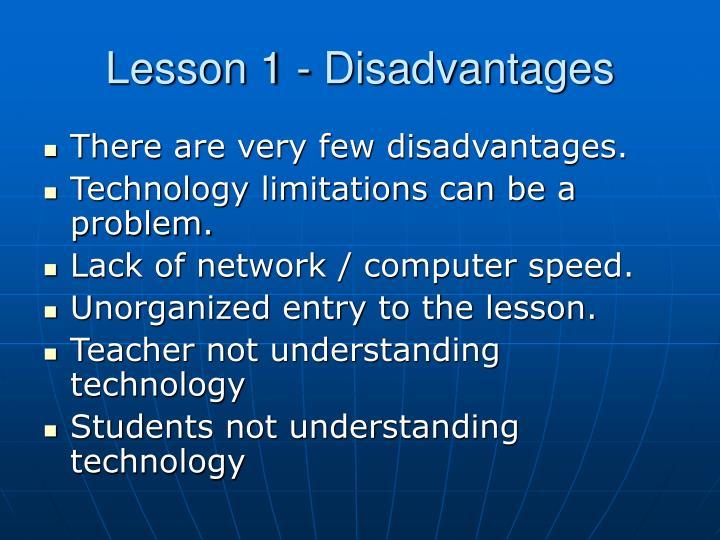 Lesson 1 - Disadvantages