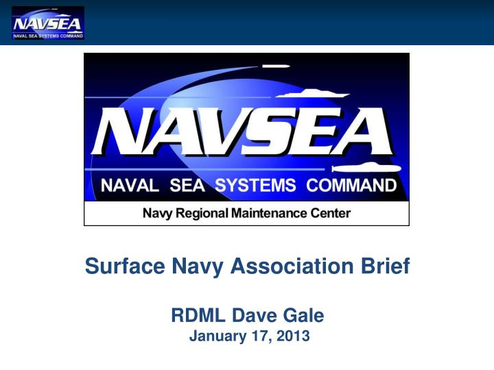 Surface navy association brief rdml dave gale january 17 2013