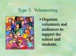 type 3 volunteering
