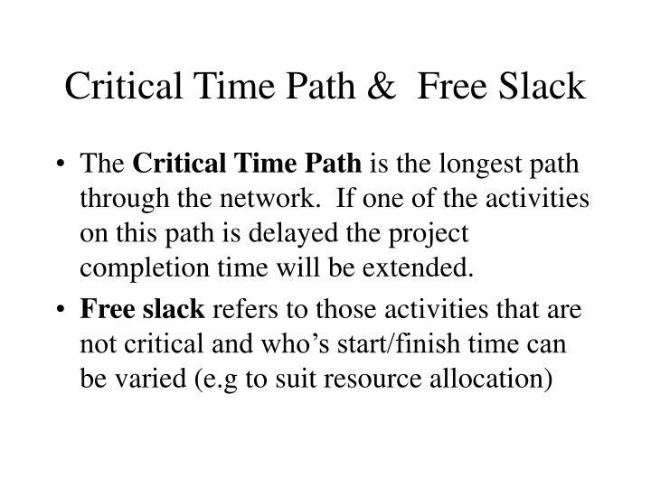 Critical Time Path