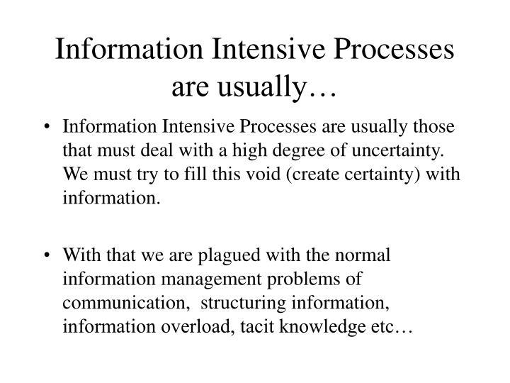 Information Intensive Process