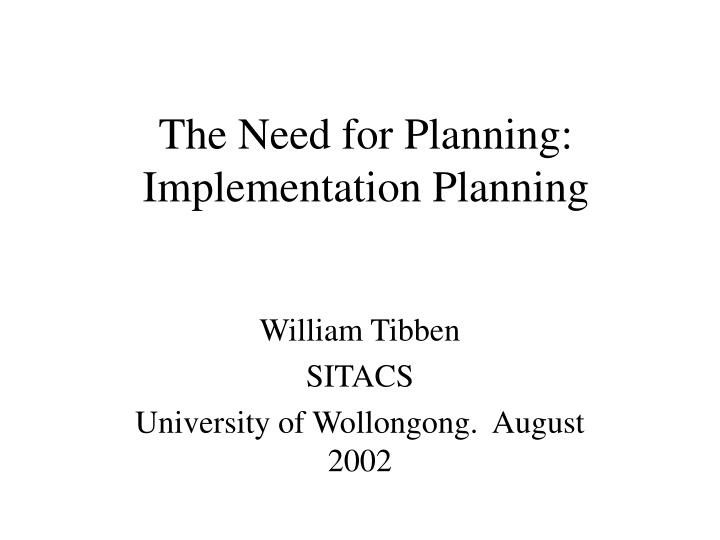 The need for planning implementation planning