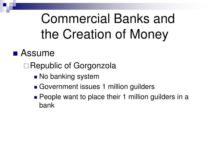 Commercial Banks and the Creation of Money