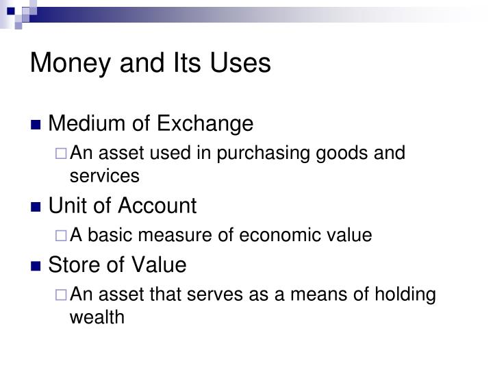 Money and Its Uses