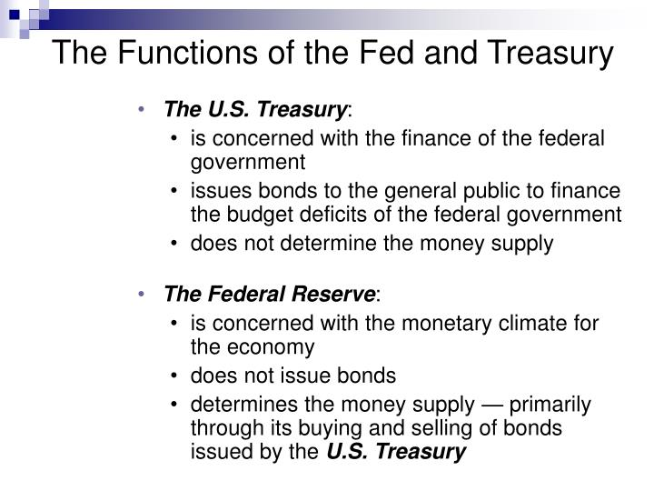 The Functions of the Fed and Treasury
