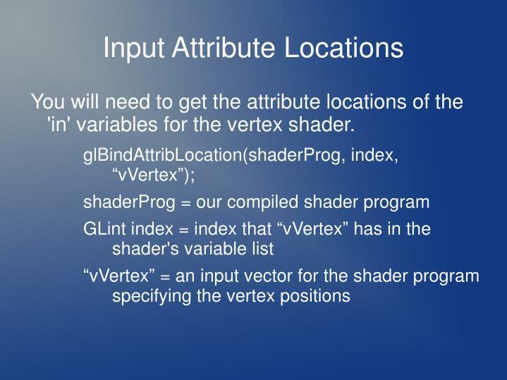 Input Attribute Locations