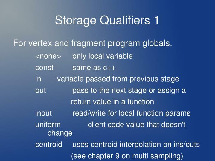 Storage Qualifiers 1
