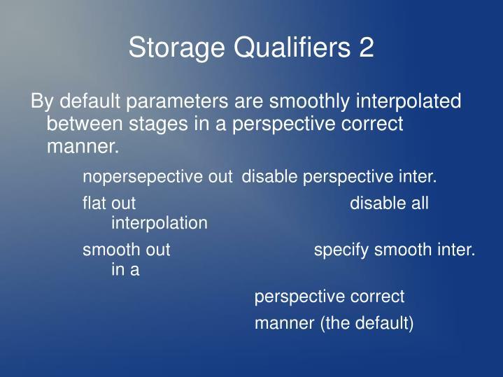 Storage Qualifiers 2