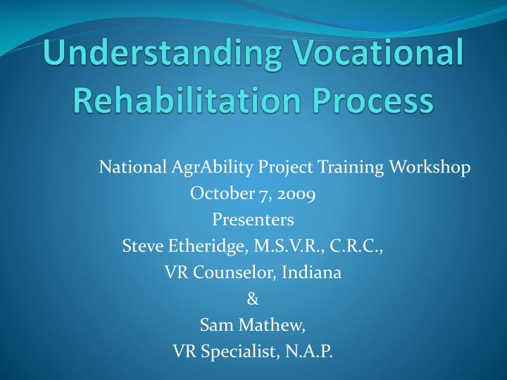 Understanding Vocational Rehabilitation Process
