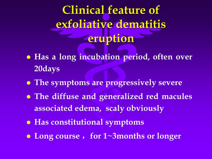 Clinical feature of exfoliative dematitis eruption