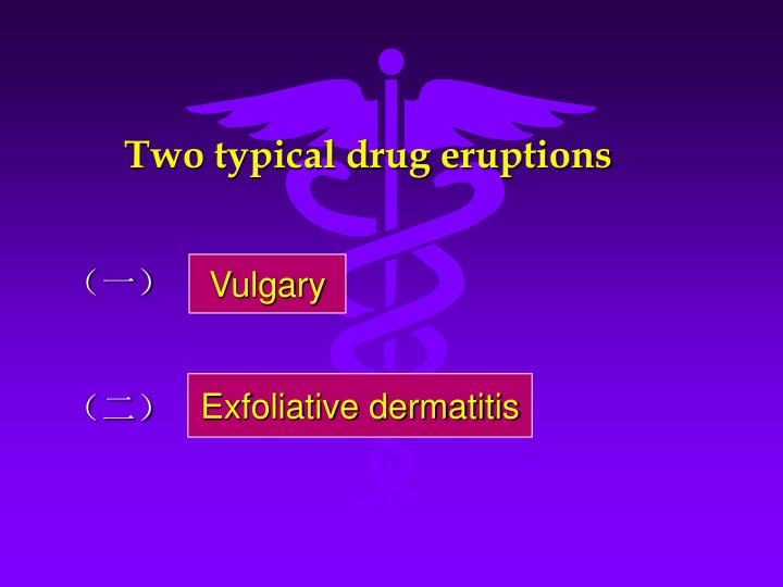 Two typical drug eruptions