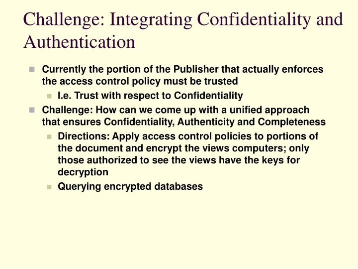 Challenge: Integrating Confidentiality and Authentication