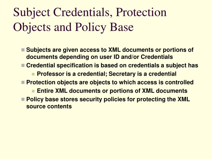 Subject Credentials, Protection Objects and Policy Base