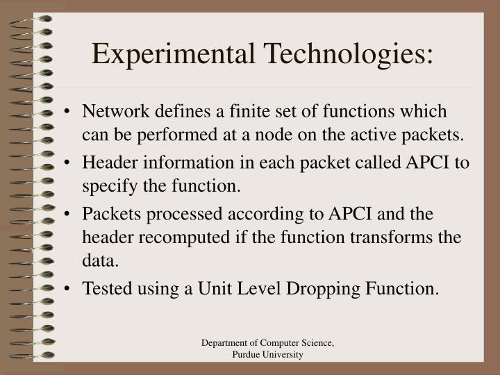 Experimental Technologies: